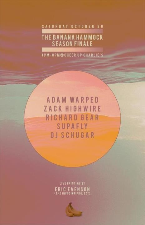 Banana Hammock season finale. 4-8. Adam Warped + many more surprises.