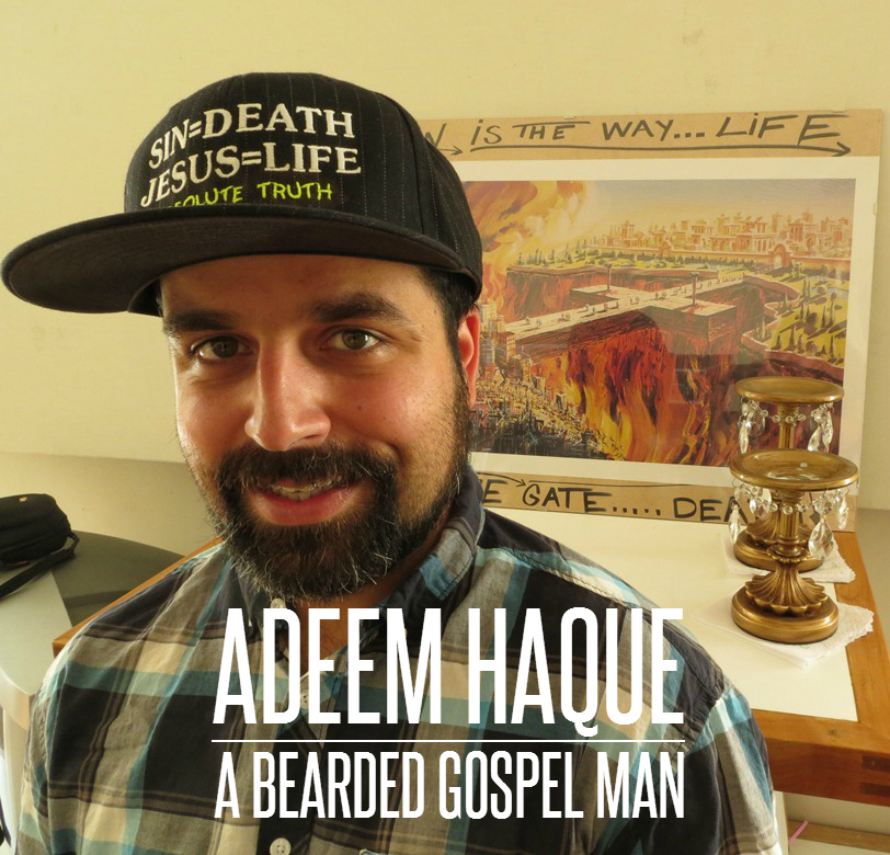 Adeem Haque is a bearded gospel man.
