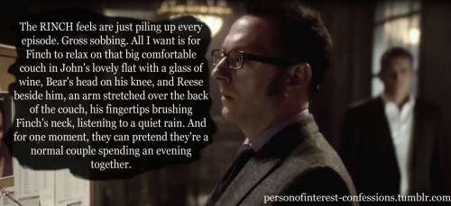 personofinterest-confessions:  Submitted by Anonymous