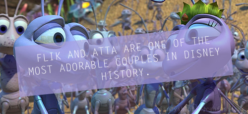 """Flik and Atta are one of the most adorable couples in Disney history."""