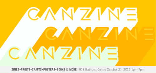 "Tomorrow is Canzine, the annual zine fair. It starts at 1pm and last until 7pm and it's taking place at 918 Bathurst Centre. I will be there sellng zines, books, posters, buttons and stickers so come by and say ""Hi"". It will be a great day filled with indie publishing goodness. See you there! Click here for more info!"