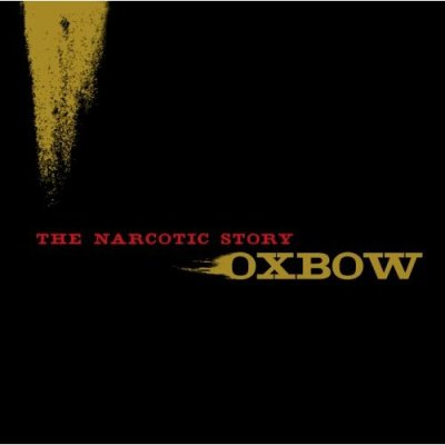 Oxbow - The Narcotic Story Release Date : 2007 Genre : experimental rock, noise rock Country : USA