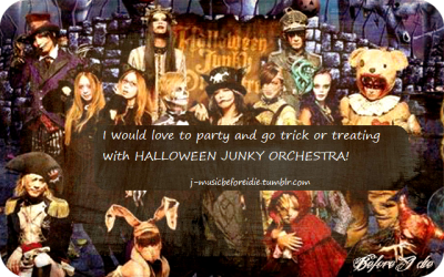 I WOULD LOVE TO PARTY AND GO TRICK OR TREATING WITH HALLOWEEN JUNKY ORCHESTRA!
