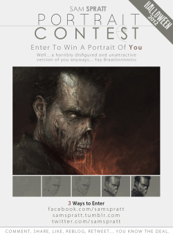 "samspratt:  Sam Spratt's Halloween Portrait Contest! In brief: Likes and Reblogs of this image are each entries in the contest to win a portrait of you drawn by me. In slightly less brief:  To those new to this, that means that should you be the random winner, I would draw a portrait of your beautiful face (or someone's face you care about)… as a horrifically ugly, flesh-eating, undead walker-face. It's like winning the lottery! (except not at all like that…) That said, it is the best emotional preparation possible should you fall victim to the zombie apocalypse and run (walk slowly) across a mirror in the wreckage of your once beautiful town. (I will also draw you as anything halloween/horror themed, but the undead are a favorite). Doing each of the following counts as an entry: Facebook: Comment and/or Share this image >HERE< Tumblr: Like and/or Reblog this image Twitter: Following @samspratt and tweeting ""Entering to win a portrait of myself drawn as the undead by @samspratt ! http://on.fb.me/RPNehj "" Contest closes on Sunday Oct. 28th at midnight EST PS Yes, that's a drawing of The Walking Dead's Rick Grimes as a Walker"
