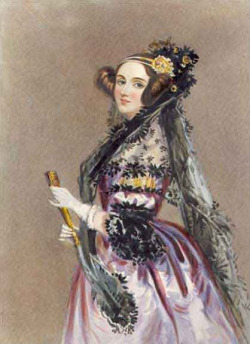 "mferrada:  carmenduarte:  womenwhokickass:  Ada Lovelace (10 December 1815 – 27 November 1852)  Augusta Ada Byron, Countess of Lovelace, also known as the ""Enchantress of Numbers."" Why She Kicks Ass: She produced a design for a flying machine in 1828 – when she was only 13. She was a kickass mathematician in a time when it was considered literally dangerous to a woman's health to know too much about math. She published a translation of an article on the Analytical Engine by Luigi Menabrea, adding extensive notes of her own while doing so. She is considered by many to be the world's first computer programmer, thanks to her work assisting Charles Babbage. If Charles Babbage is the father of computers, Ada Lovelace is the mother of them. She speculated on the possibilities of computers for general purpose uses, beyond acting as simply fancy calculators, which ol' Chuck Babbage did not. Oh, and she just happened to be the daugher of Lord Byron, who called her his ""princess of parallelograms.""  Ada Lovelace, máxima  Idola. Y pensar que Byron no le dio pelota jamás en la vida."