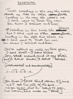 "unstabletrancefables:  bloody-scallywag:  George Harrison's handwritten lyrics for ""Something"".  omg omg omg omg <3 ah when I see these I want to cry  :D amazing."
