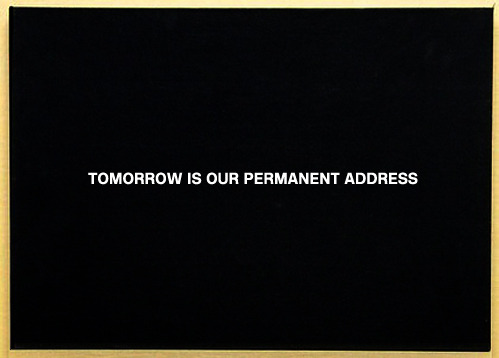 nevver:   Tomorrow is our permanent address