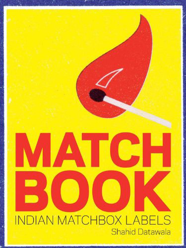Matchbook: Indian Match Box Labels Gorgeous collection of vintage Indian matchbook labels tell a vibrant tale of cultural history and brand power.