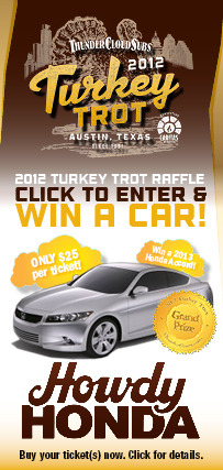 We're giving away a 2013 Honda Accord as the grand prize for this year's Thundercloud Subs Turkey Trot raffle. 100% of the proceeds from the raffle will go directly to Caritas of Austin.