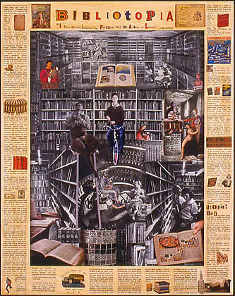 "Bibliotopia by Deborah Faye Lawrence, 2006. Acrylic, collage and varnish on rag paper, board and frame, 38.5 x 30.5 inches From the series Dee Dee Does Utopia. ""I have always imagined that Paradise will be a kind of library.""Text: Jorge Luis Borges, with LA Heberlein, Helen Keller, Pat Kelly, Pat Pedersen. Original on view at the Central Branch of the Seattle Public library"