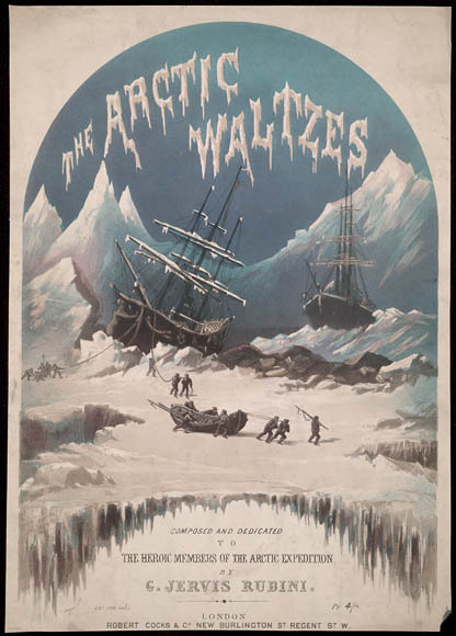 Cover page for sheet music for The Arctic Waltzes which were dedicated to the members of the British Arctic Expedition of 1875-1876.