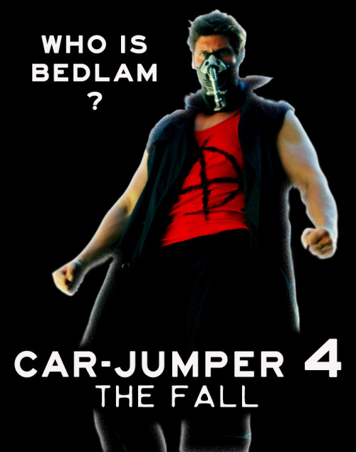 WHO IS BEDLAM? WHY IS A CAR-JUMPER? WHAT IS HYPE? CAR-JUMPER 4 : THE FALLChannel 101 - October 2012