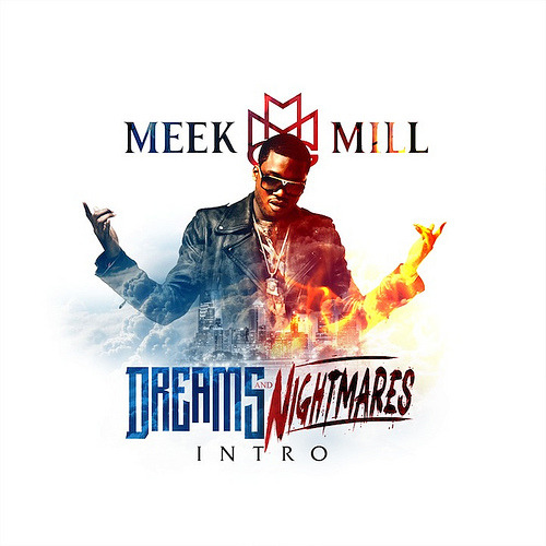 Meek Mill-Intro  With Dreams & Nightmares release just over a week away (10/30), Meek Mill drops the Intro to the album. Dude Snapped. Period. askmeaboutmymusic.