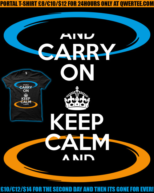 gamefreaksnz:  Portal game parody done with the KEEP CALM poster. Design by BomDesignz. Available for 2 days at qwertee.com