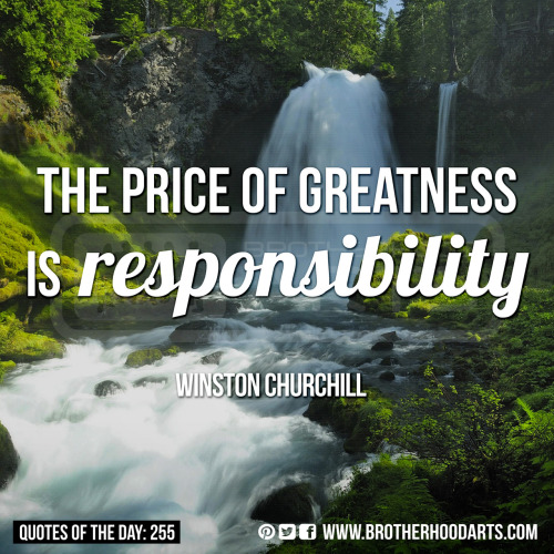 "[syahid] Quotes Of Day: 255: ""The price of greatness is responsibility."" - Winston Churchill"