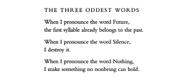 "aseaofquotes:  Wislawa Szymborska, ""The Three Oddest Words"""