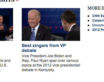 "Journalism!  (Image: Screenshot of cnn.com reading ""Best zingers from VP debate: Vice President Joe Biden and Rep. Paul Ryan spar over various topics at the 2012 vice presidential debate in Kentucky."")"