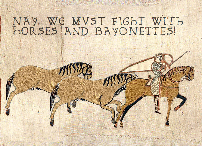 plures:  NAY, WE MUST FIGHT WITH HORSES AND BAYONETTES!