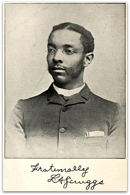 Lawson Andrew Scruggs, physician, pharmacist, and one of the first three black doctors licensed by the state of North Carolina, was born to slave parents in Bedford County, Va. His early education was a scant few months in the common schools of his Virginia neighborhood immediately after the Civil War.  His Story Here: http://ncpedia.org/biography/scruggs-lawson-andrew Photo-NY public library