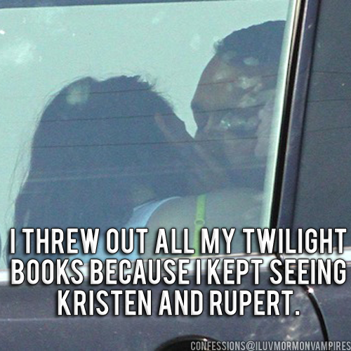 "Anonymous Confession #666 ""I threw away my twilight books when I realized I could no longer read them without picturing K-Stew and her mini-cooper."""