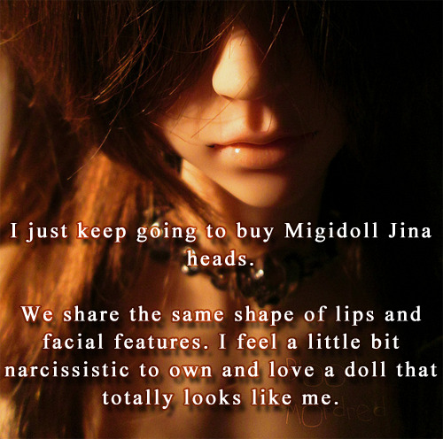 bjdconfessions:   I just keep going to buy Migidoll Jina heads. We share the same shape of lips and facial features. I feel a litte bit narcissistic to own and love a doll that totally looks like me.  Image by MordredTheRed