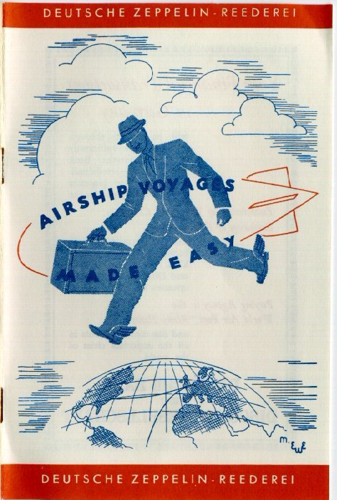 dduane:  Airship Travel Made Easy A translation of a brochure published by the German company that ran the scheduled Zeppelin service, so that prospective customers would know what to expect when they flew for the first time on the Graf Zeppelin or the Hindenburg…