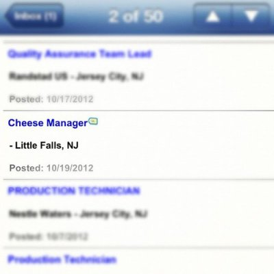 collegehumor:  Cheesy Job Title How much cheddar would I make at this job? Please brie specific.   Cheese technician?