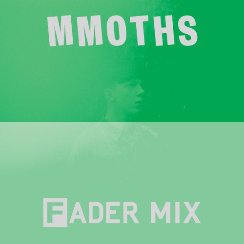Mmoths' FADER Mix