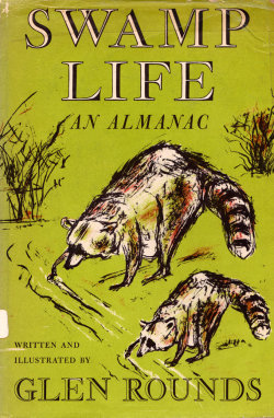 Swamp Life: An Almanac by Glen Rounds