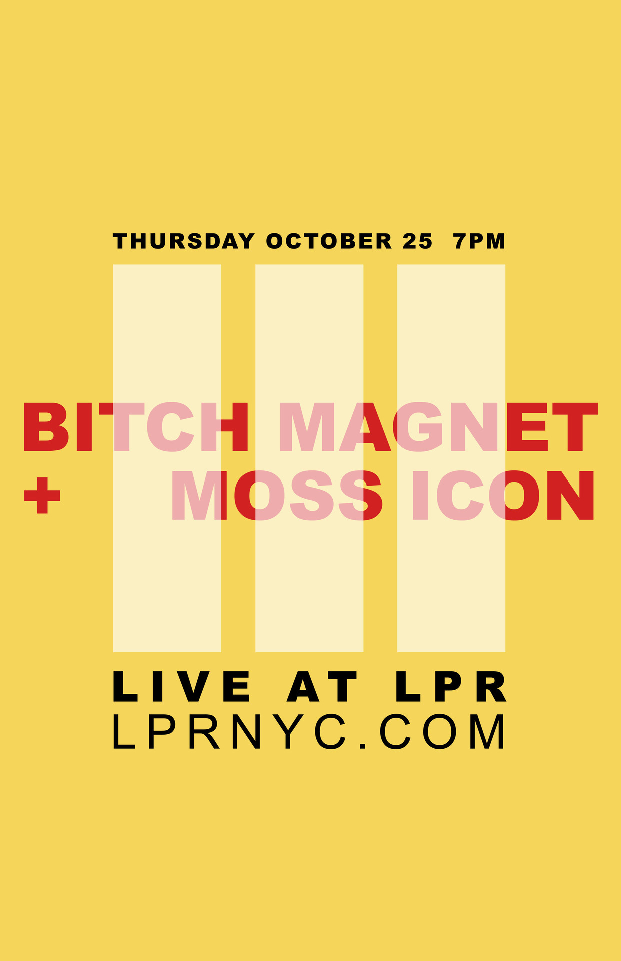 Thursday night we've got Bitch Magnet and Moss Icon hit LPR. We're pumped. Here's the beautiful poster designed by Zan Emerson for this one. You can get the tickets for the show here.