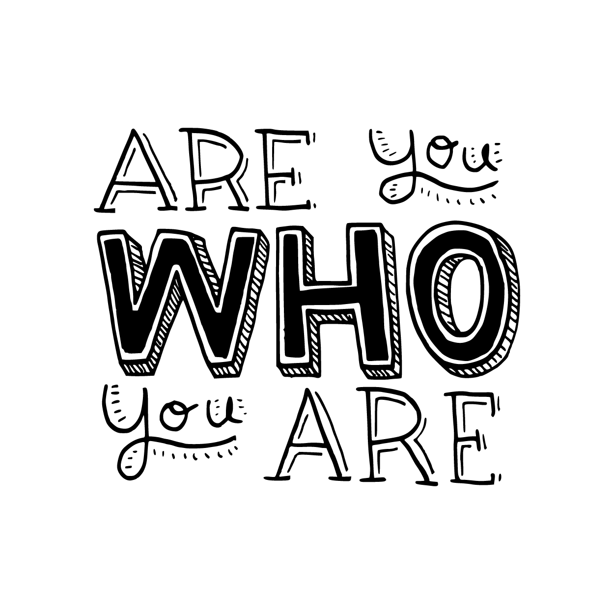 Are You Who You Are