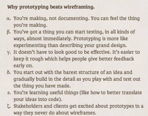 "uxrave:  Less wireframing, more prototyping. Or why prototyping beats wireframing.  More insights on The Pastry Box Project: ""30 People Shaping The Web. One Thought Every Day. All Year Round. Sugar For The Mind"" via @brad_frost"