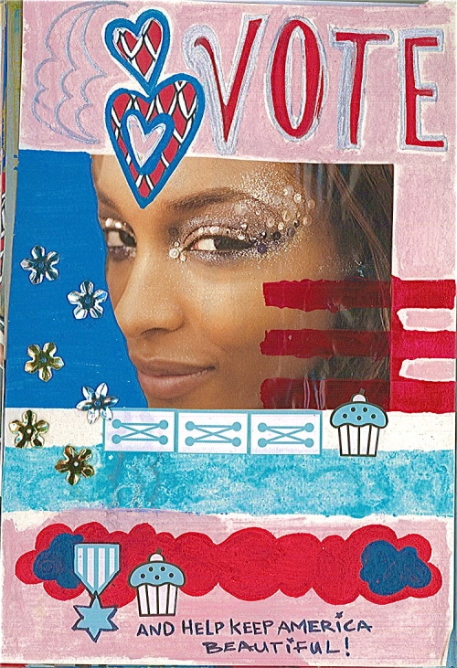 VOTE! And help keep America beautiful.  And remember girls, only YOU can prevent a total rollback on your civil, human, and reproductive rights.  Obama FTW.