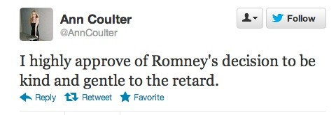 "inothernews:  gedenkenbrauchtwissen:  Ann Coulter Calls Obama 'The Retard' As is her custom, provocative conservative commentator Ann Coulter was decidedly politically incorrect in her assessment of the final presidential debate last night. Ms. Coulter took to Twitter where she used a derogatory term to describe President Barack Obama. ""I highly approve of Romney's decision to be kind and gentle to the retard,"" Ms. Coulter wrote. Her comment comes less than two weeks after Dan Niblock, the father of a young boy with Down syndrome, published an essay on the website of NBC's Today taking Ms. Coulter to task for using the same term in another tweet. It's apparently a habit of Ms. Coulter's. ""I want Ann Coulter to apologize for using a form of hate speech that is particularly searing to people who have special needs. This isn't the first time she has tweeted the word ""retarded"" to insult her rivals, and she needs to stop. Her behavior is not acceptable,"" Mr. Niblock wrote. These complaints clearly haven't had much effect on Ms. Coulter, who has been unapologetic of her past politically incorrect remarks. Still, we reached out to Ms. Coulter to see if she had any regrets about her post-debate tweet. As of this writing, we have yet to receive a response. We won't hold our breath. Update (3:00 a.m.): In an email to Politicker, Ms. Coulter doubled down and made it clear she's not worried about upsetting anyone with her choice of words. ""The only people who will be offended are too retarded to understand it,"" she wrote.  Ann Coulter is a prick and an asshole and a dickhead and fuck her and anyone who supports this piece of human shit.  Ta-da!"