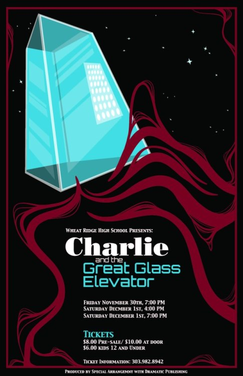 malloryhartart:  I did the poster for my old high school's fall play, Charlie and the Great Glass Elevator!  I work at my old high school as a Technical Director for the fall play.  I also make posters and stuff.
