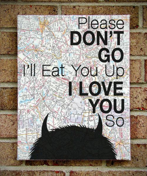 oflivingthings:  Please DON'T GO, I'll Eat You Up, I LOVE YOU So