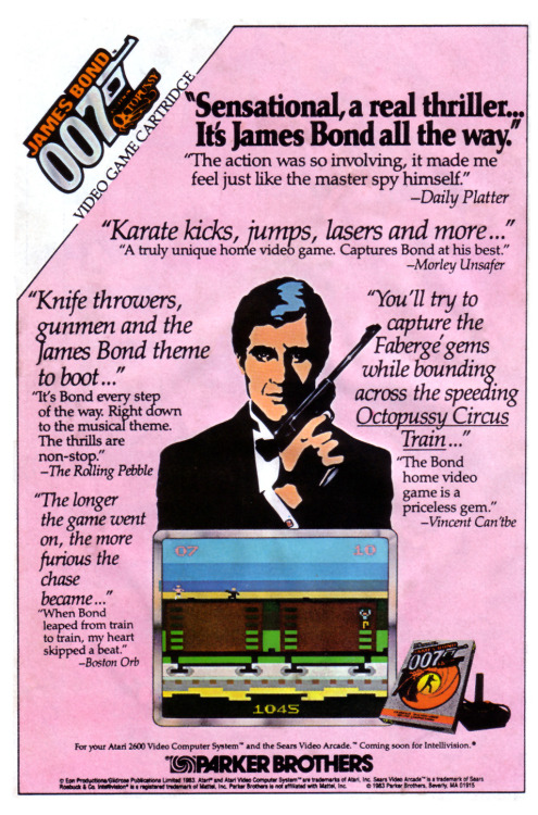 Parker Brothers released in 1983 this James Bond video game for Atari 2600. Each of the four stages of the game is based upon a Bond movie: Diamonds Are Forever, Moonraker, For Your Eyes Only and The Spy Who Loved Me. This is the TV commercial of the game:
