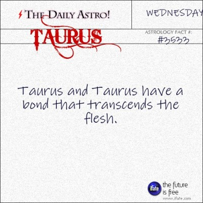Taurus 3533: Check out The Daily Astro for facts about Taurus.Click here for a free tarot reading :)