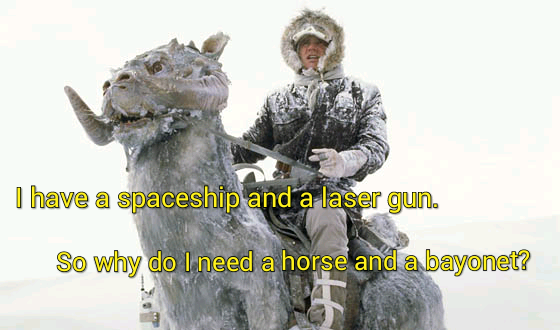 matthewbaron:  Han Solo was opposed to horses and bayonets  This is exactly the point the president was making. Methods of warfare change, so do the materials of war.