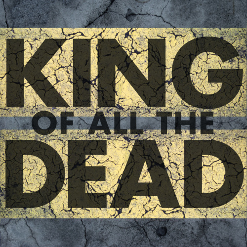 Revision of KING OF ALL THE DEAD graphic, as per suggestion by @hermanos