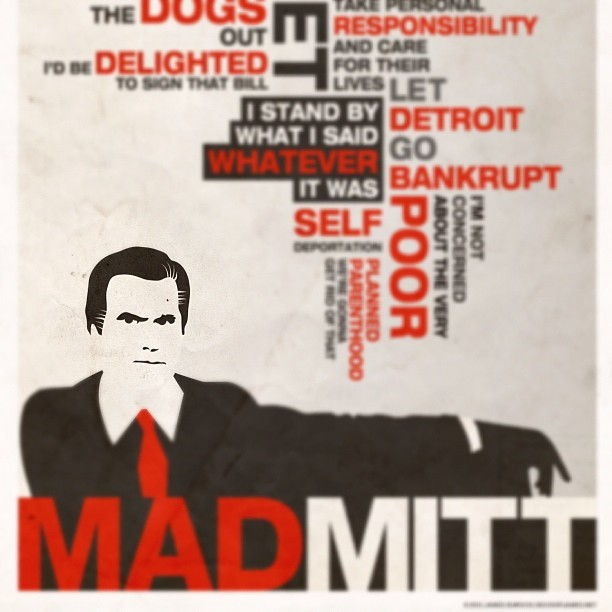 MAD MITT: See the full illustration, by yours truly, at The BOOK of JAMES http://bit.ly/SjDlcA #politics #posters #infographic #mitt #romney #election #binders #madmen #wordcloud