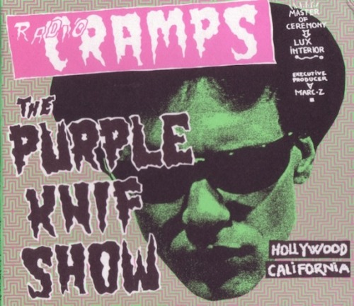 "Radio Cramps :: The Purple Knif Show Download: Radio Cramps - Zipped Folder Lux Interior: inter-dimensional, pan-sexual, time-traveling rock & roll alien. And radio host. As Halloween draws nigh we're revving up for our annual airing of The Purple Knif Show, the one-off radio program hosted by Lux in 1984 deep in the bowels of Hollywood. As master of ceremonies, Lux runs through his personal archives spinning the weird ranging from rockabilly and garage to early punk, campy novelty and exotica. His bag of tricks was the best. So go ahead, ""get out your magic decoder rings, boys and girls…"" Trick or treat.  01. One Way Streets, The – Jack the Ripper 02. Swamp Rats, The – Louie Louie 03. J.J. Jackson – Oma Liddy 04. Trashmen, The – Bird '65 05. Sparkles, The – Oh, Girls, Girls 06. Link Wray – The Fuss 07. Bill Carter And The Rovin' Gamblers – Baby Brother 08. Tides – Midnight Limbo 09. Earl Hagan & The Interns – New Interns Watusi 10. Mad Mike And The Maniacs – The Hunch 11. Billy Strange – 007 Theme 12. Ted Weems & His Orchestra – Heartaches 13. Ray Anthony – Dragnet 14. Grady O'Neal & The Bellatones – Turkey Neck Stretch 15. Enchanters – Cafe Bohemian 16. Jam Space & The Cadets – Take Me To Your Leader Chachacha 17. Archie Bleyer – Fernandos Hideaway 18. Vic Mizzy – Addams Family Theme 19. Spark Plugs – Chicken 20. Frantics – The Whip 21. 5 Blobs – The Blob 22. Unknown Artist – Miller Beer Commercial 23. Ward Darby And The Raves – Safari 24. Cozy Cole – Topsy Pt. II 25. Deadly Ones – It's Monster Surfing Time"