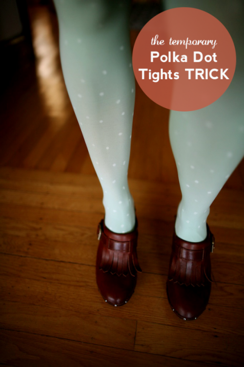 DIY Temporary Polka Dot Tights Tutorial from Say Yes to Hoboken here. I have not tried this but it seems like a fun way to try out a trend using chalkboard markers.