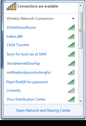 inthurnet:  heyfunniest:  My dorm got in trouble for our wifi names… they're threatening to shut down our internet if we don't change them.  slow internet slow fap sorry for loud sex at 3AM wAT EVEN