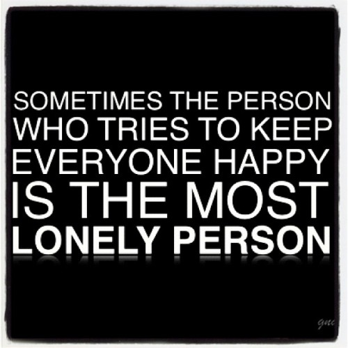#quotes #sayings #happy #lonely #love #life #lifelessons
