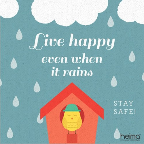 heimastore:  Into each life some rain must fall, Keep your spirits up and #livehappy ! #heimainspirations #heimastore #goodvibes