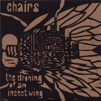 "The Droning of an Insect Wing | chairs <a href=""http://chairstheband.bandcamp.com/album/the-droning-of-an-insect-wing"" data-mce-href=""http://chairstheband.bandcamp.com/album/the-droning-of-an-insect-wing"">The Droning of an Insect Wing by Chairs</a>"
