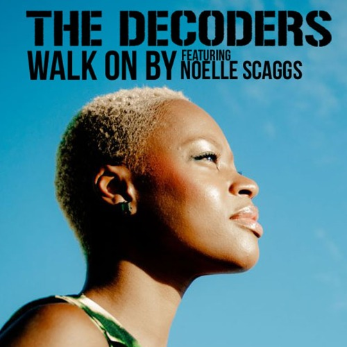 "Walk On By feat. Noelle Scaggs | The Decoders <a href=""http://thedecoders.bandcamp.com/track/walk-on-by-feat-noelle-scaggs"" data-mce-href=""http://thedecoders.bandcamp.com/track/walk-on-by-feat-noelle-scaggs"">Walk On By feat. Noelle Scaggs by The Decoders</a>"