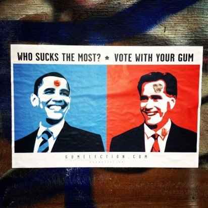 Gum Election 2012 - Who Sucks The Most? Vote With Your Gum.http://vimeo.com/52006650