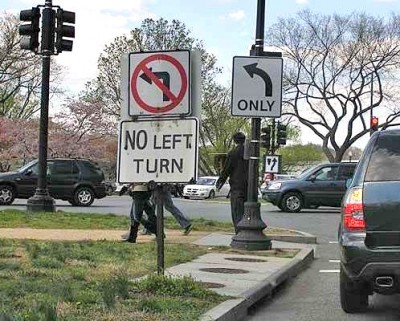 You can only not turn left only! Wait… what??? via Funny Signs